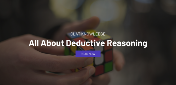 All About Deductive Reasoning: CLAT 2022