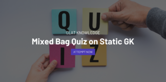 Mixed Bag Quiz on Static GK for CLAT 2022