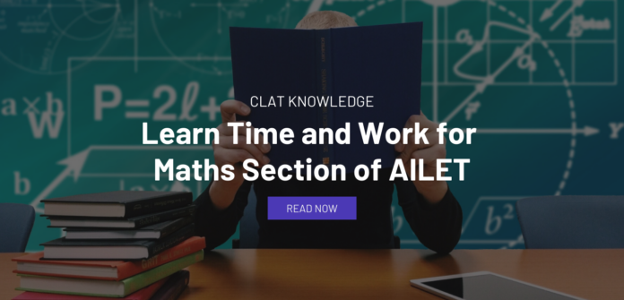 Learn Time and Work for Maths Section of AILET
