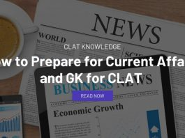 How to Prepare for Current Affairs and GK for CLAT 2022