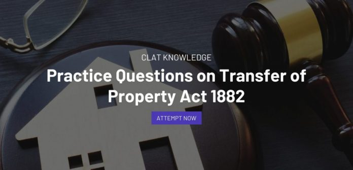 Practice Questions on Transfer of Property Act 1882