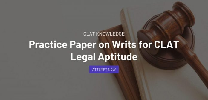 Practice Paper on Writs for Legal Aptitude of CLAT